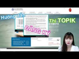 Hướng dẫn đăng ký thi Topik tiếng Hàn Online
