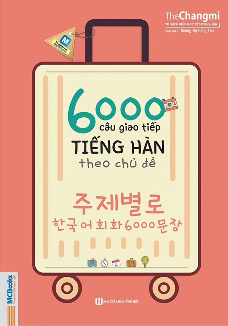 Sách 6000 câu giao tiếp tiếng Hàn theo chủ đề
